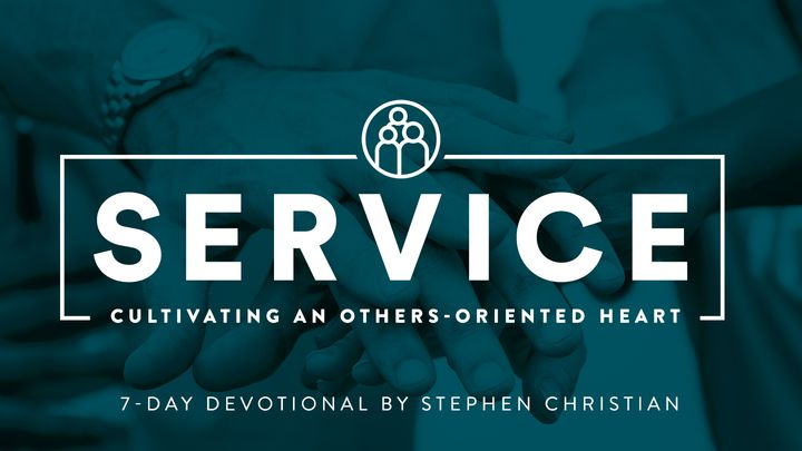 Service: Cultivating An Others-Oriented Heart