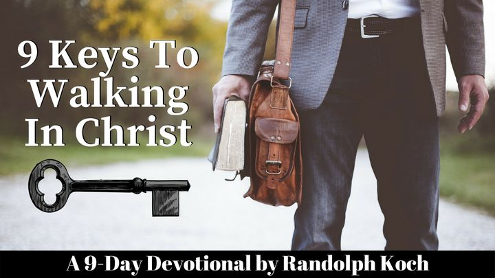 9 Keys To Walking In Christ