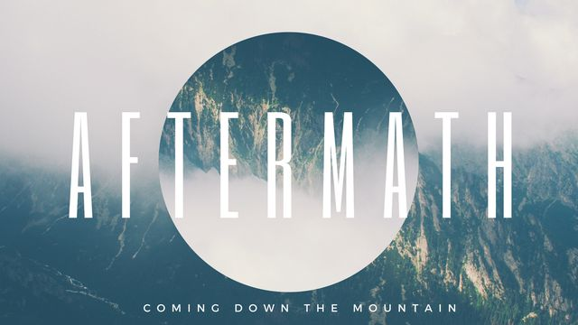 Aftermath: Coming Down The Mountain