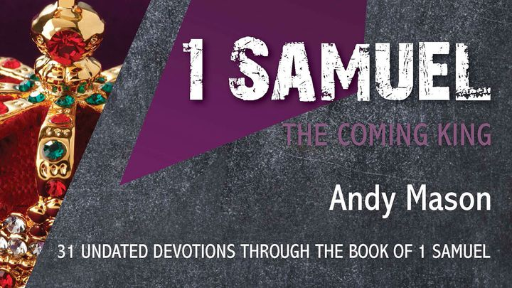 1 Samuel - The Coming King