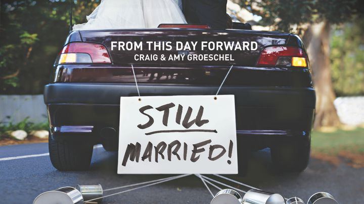 Craig & Amy Groeschel's From This Day Forward
