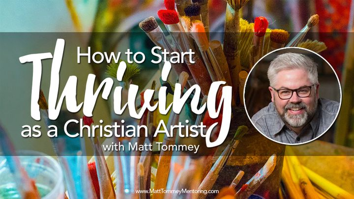 How To Start Thriving As A Christian Artist