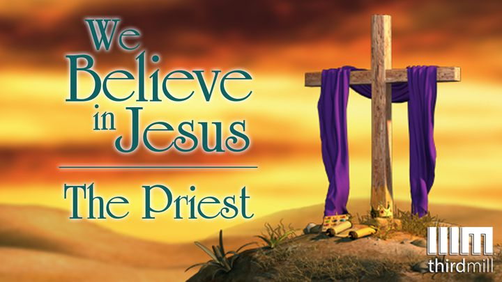 We Believe In Jesus: The Priest