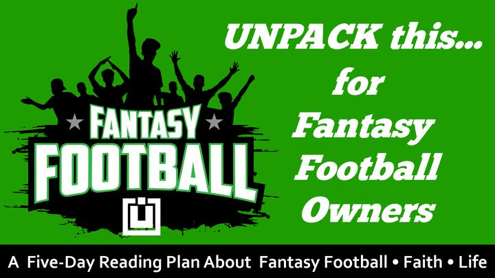 UNPACK This...For Fantasy Football Owners