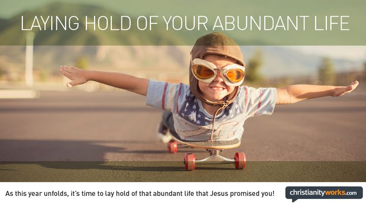 Laying Hold of Your Abundant Life: A Daily Devotional