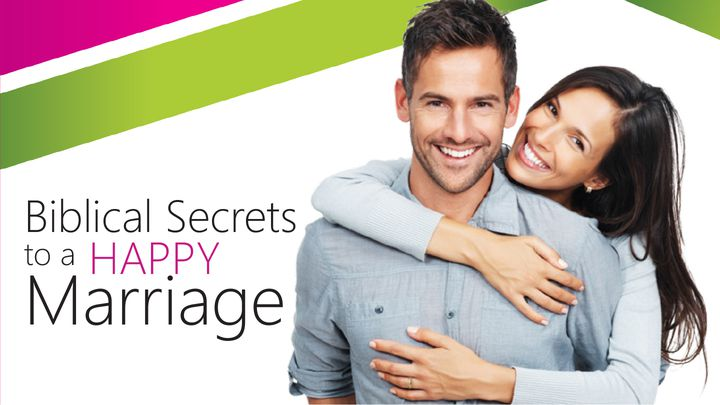 Biblical Secrets to a Happy Marriage