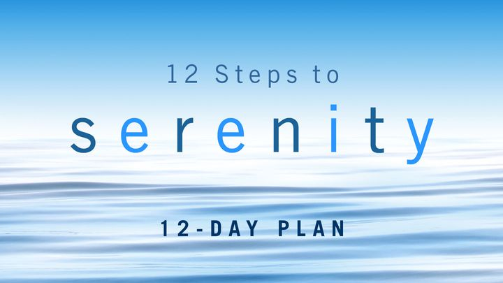 12 Steps to Serenity