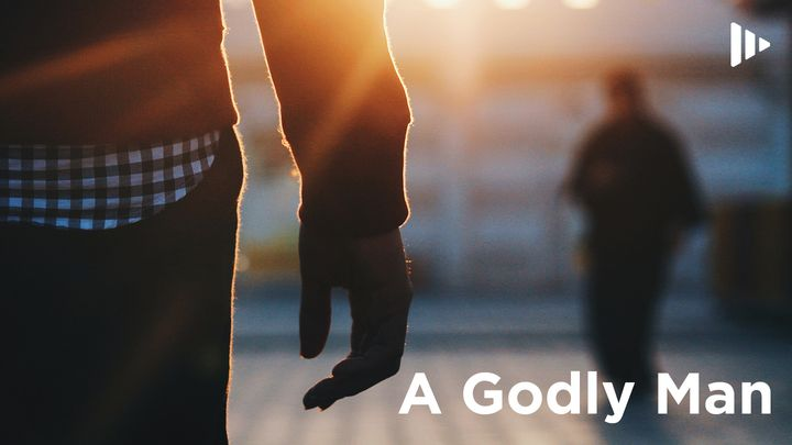 A Godly Man: Devotions From Time Of Grace