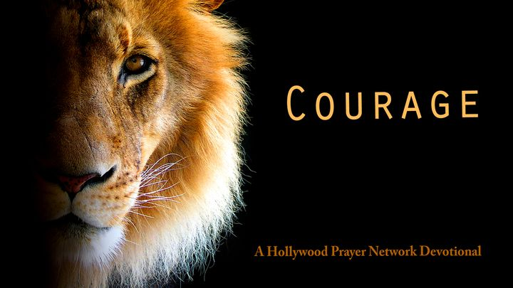 Hollywood Prayer Network On Courage