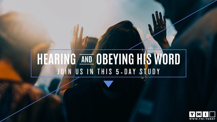Hearing and Obeying His Word