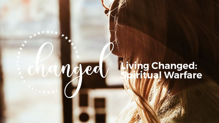 Living Changed: Spiritual Warfare