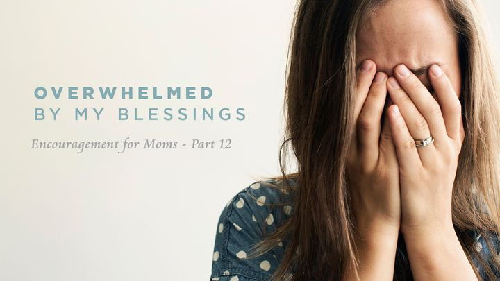 Overwhelmed By My Blessings  (Part 12)