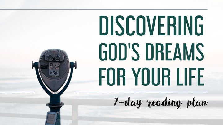 Discovering God's Dreams For Your Life!