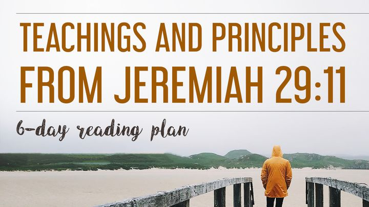 Teachings And Principles From Jeremiah 29:11