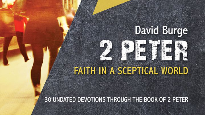 2 Peter: Faith In A Skeptical World