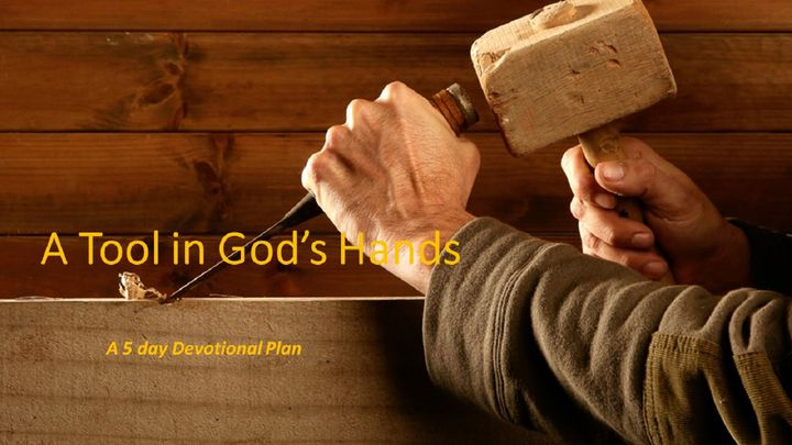 A Tool In God's Hands