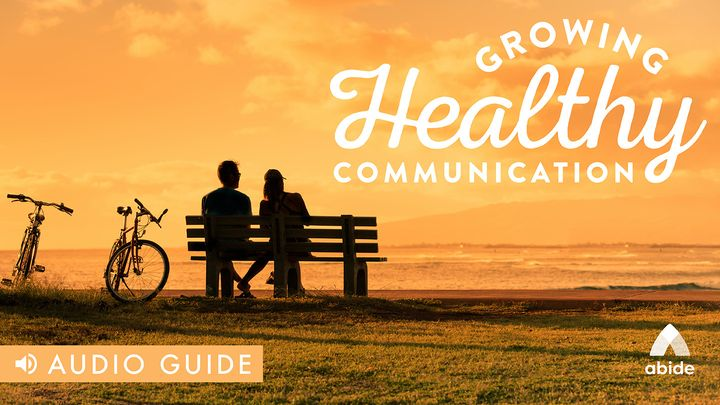 Growing Healthy Communication