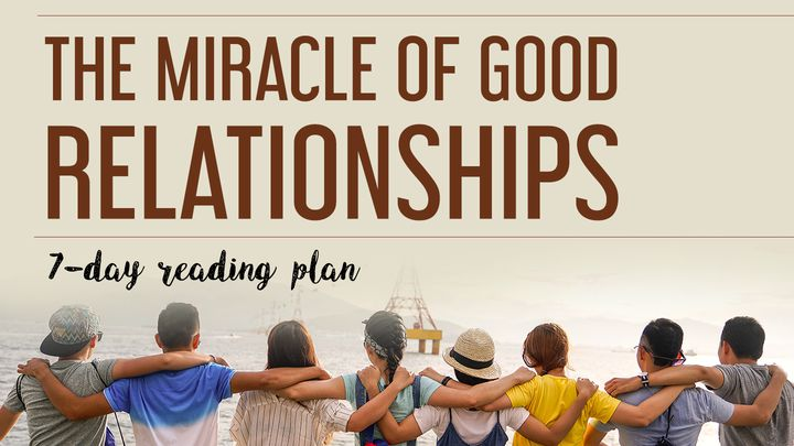 The Miracle of Good Relationships
