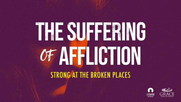 The Suffering Of Affliction