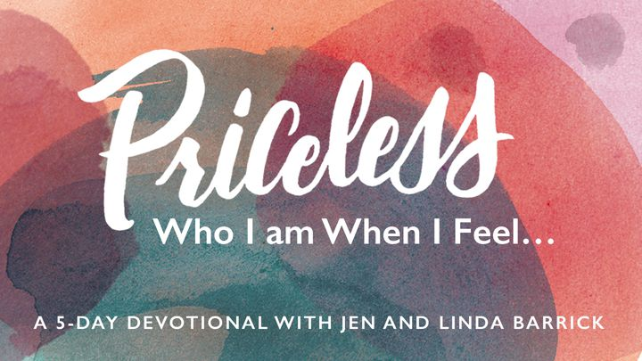 Priceless:  Who I Am When I Feel...