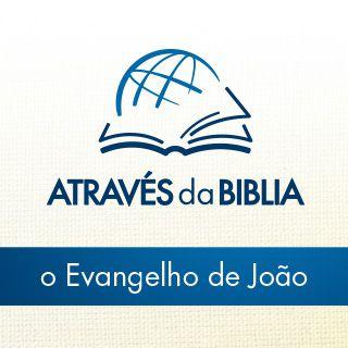 """Através da Bíblia - ouça """"o Evangelho de João"""""""