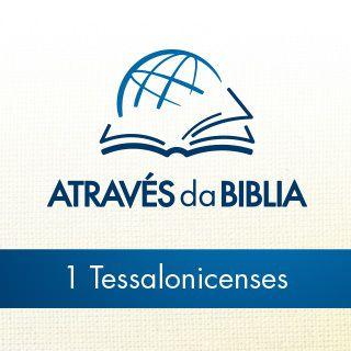 """Através da Bíblia - ouça o livro de """"1 Tessalonicenses"""""""
