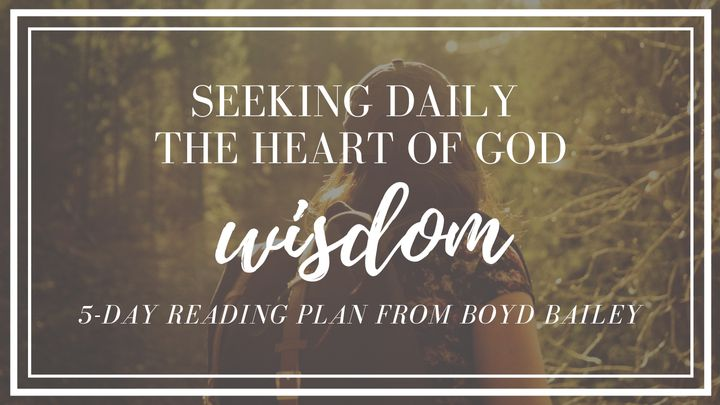 Seeking Daily The Heart Of God - Wisdom