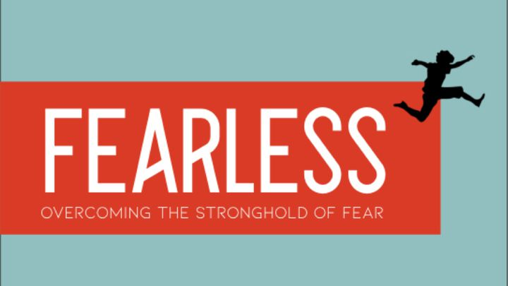 Fearless:  Five Ways To Overcome Fear