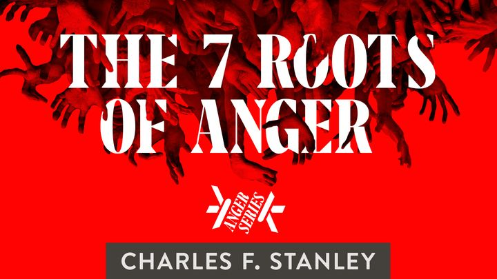 The 7 Roots Of Anger