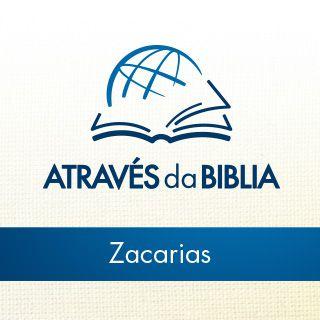"""Através da Bíblia - ouça o livro de """"Zacarias"""""""