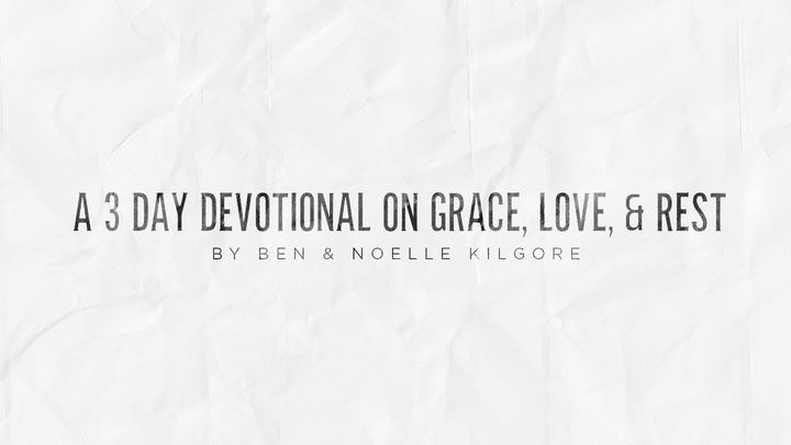 Grace, Love, & Rest