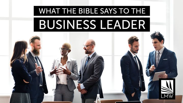 What The Bible Says To The Business Leader