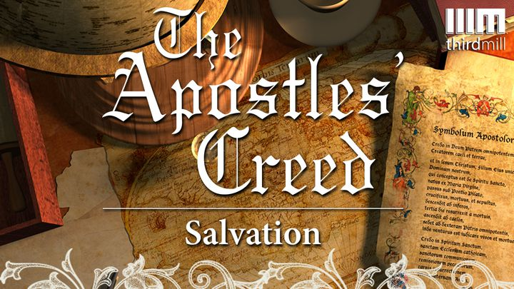 The Apostles' Creed: Salvation
