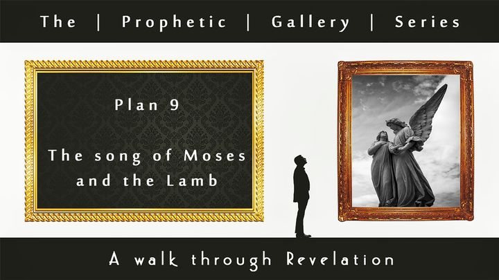 The Song of Moses & The Lamb - Prophetic Gallery Series