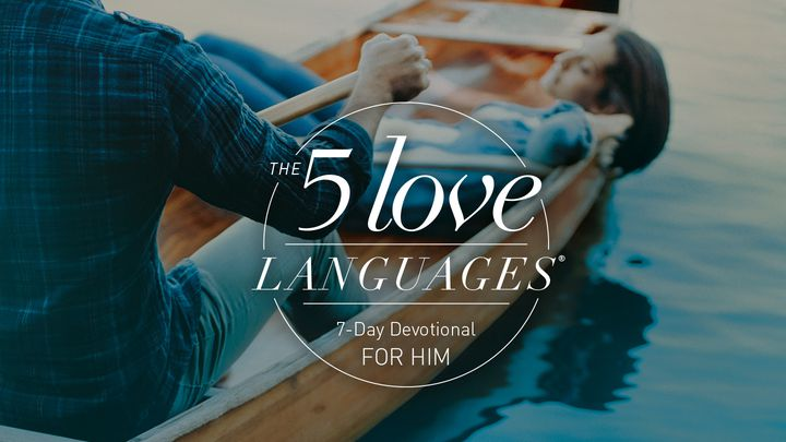 The 5 Love Languages For Him Reading Plan