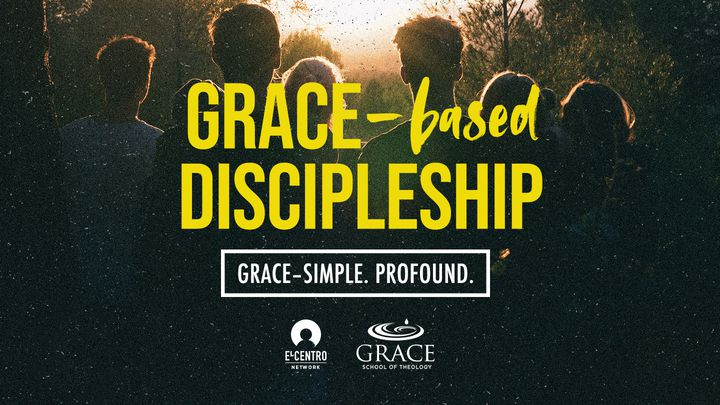 Grace–Simple. Profound. - Grace-based Discipleship