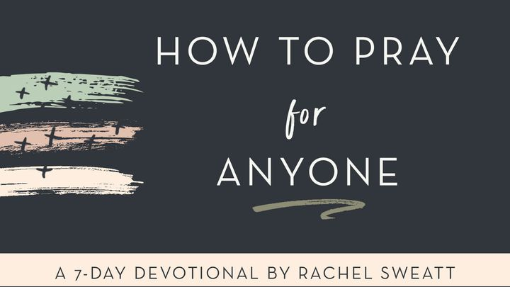 How To Pray For Anyone