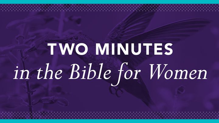 Two Minutes In The Bible For Women