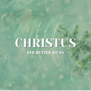 Christus - der Retter ist da