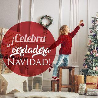 ¡Celebra La Verdadera Navidad!