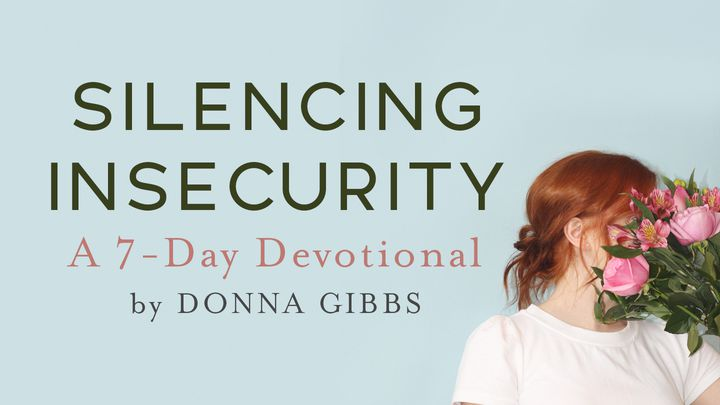 Silencing Insecurity Devotional By Donna Gibbs