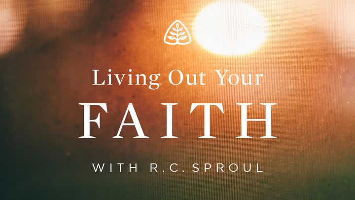 Living Out Your Faith