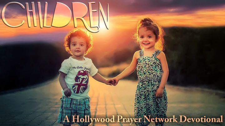 Hollywood Prayer Network On Children