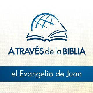 A Través de la Biblia - Escucha el Libro de Juan