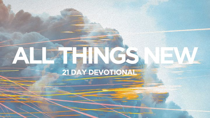 All Things New: 21 Day Devotional