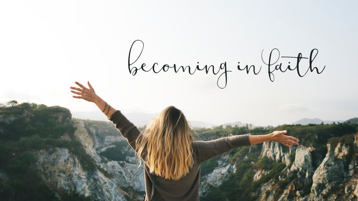 Becoming In Faith