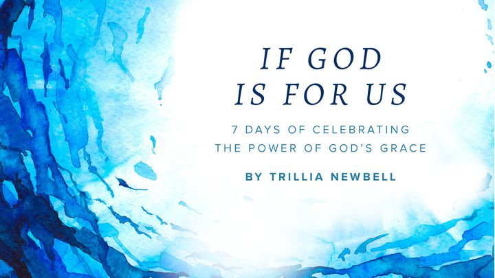 If God Is For Us: Seven Days Of Celebrating The Power Of God's Grace