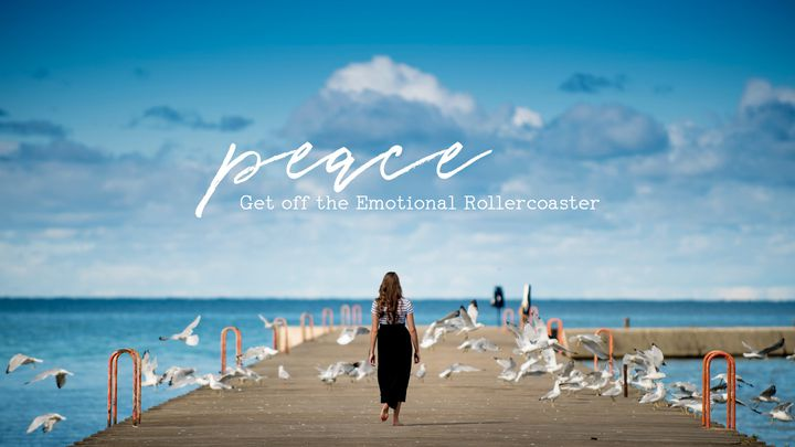 Peace - Get off the Emotional Rollercoaster