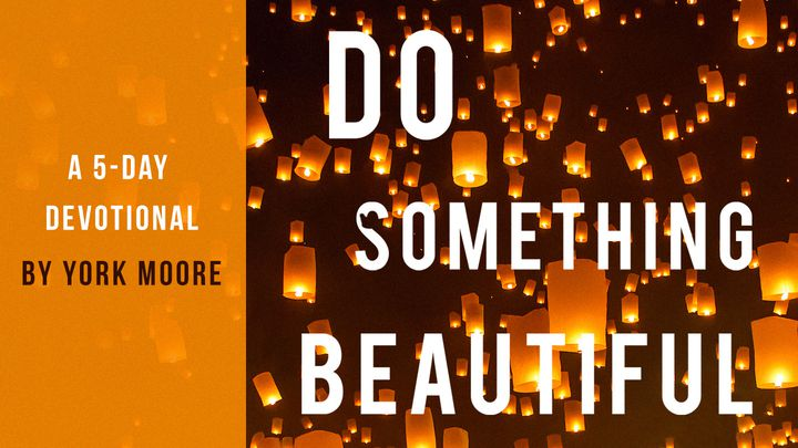 Do Something Beautiful - A 5 Day Devotional