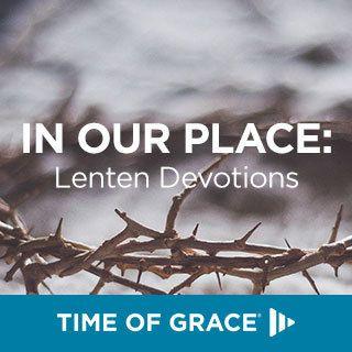 De notre place: Dévotions de Carême des Time of Grace